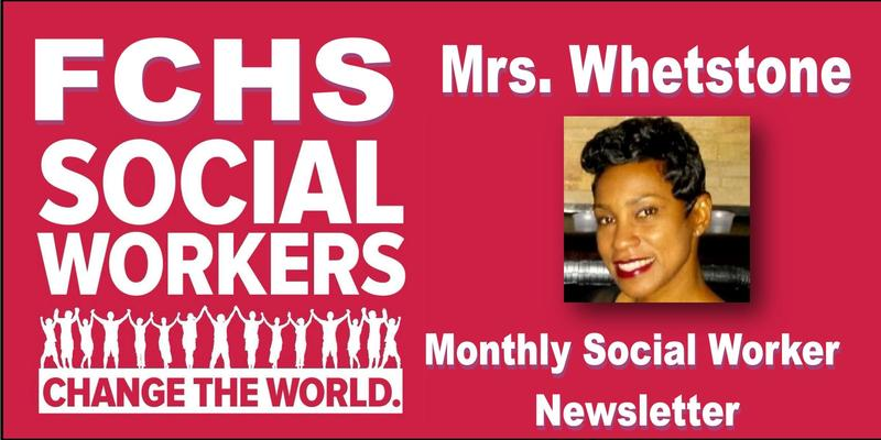 FCHS Social Workers change the world! Mrs. Whetstone; monthly newsletter