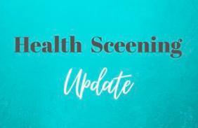 Health Screening Update