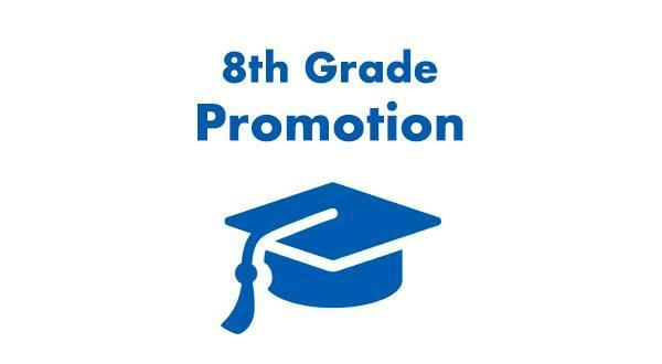 8th GRADE PROMOTION & BANQUET INFO Featured Photo
