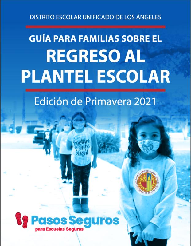 LAUSD GUÍA PARA FAMILIAS SOBRE EL REGRESO AL PLANTEL ESCOLAR Edición de Primavera 2021(Click en Link Para información) Featured Photo