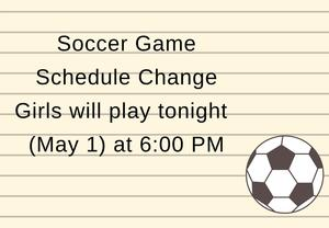Soccer game schedule change