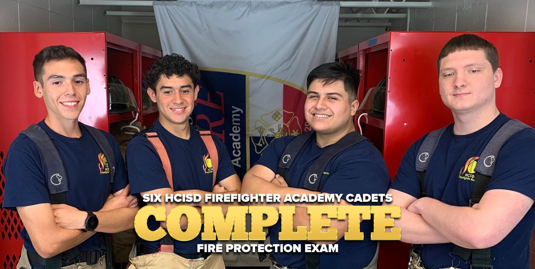 Six HCISD Firefighter Academy cadets complete fire protection exam