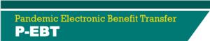 Pandemic Electronic Benefit Transfer