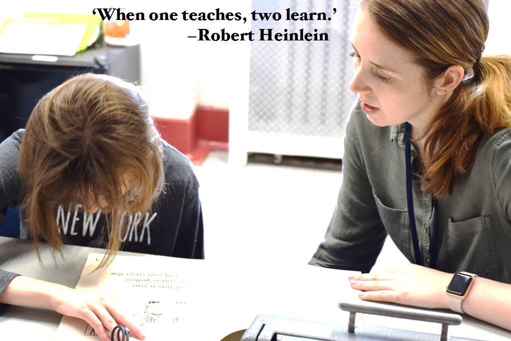 'When one teaches, two learn.' - Robert Heinlein