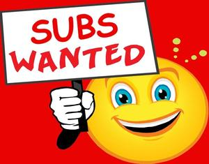 Subs Wanted