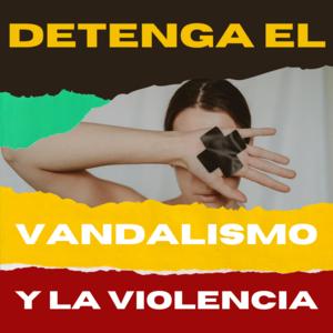 Stop Vandalism & Violence (SPANISH).png