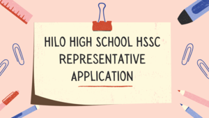 """This image depicts the Title of the Article: """"Hilo High School HSSC Representative Application"""""""