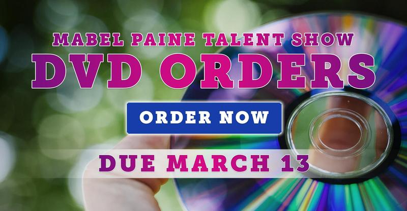 Talent Show DVD Orders Due March 13