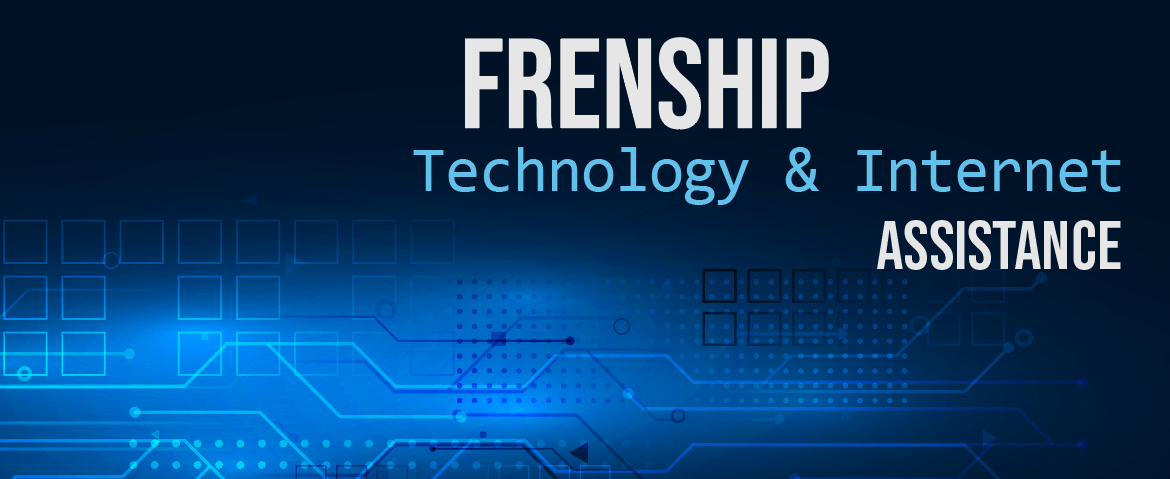 Frenship technology and internet assistance