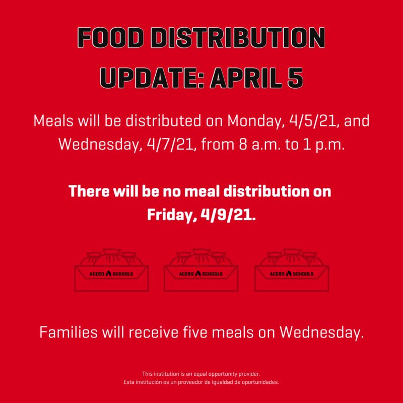 This week Acero Schools will have meal distribution on Monday, April 5, and Wednesday, April 7 only. No meal distribution will take place on Friday, April 9.  Should you need additional resources other than the meals provided by Acero Schools, please click here to visit the Greater Chicago Food Depository website: https://bit.ly/3rEXtwh,or call 773-247-3663.