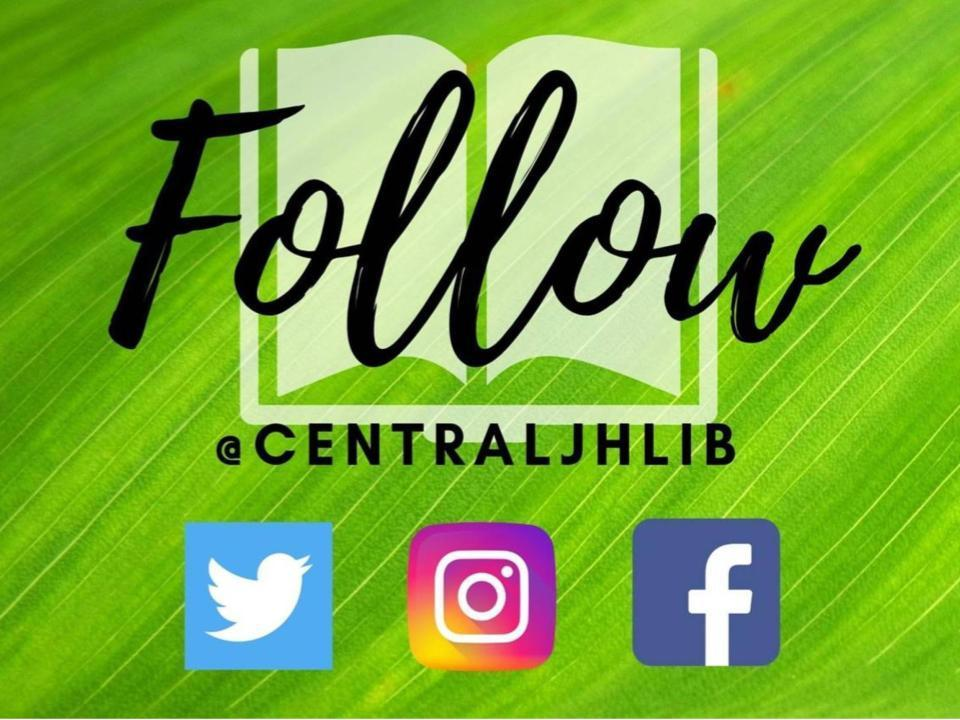 Follow @centraljhlib on social media