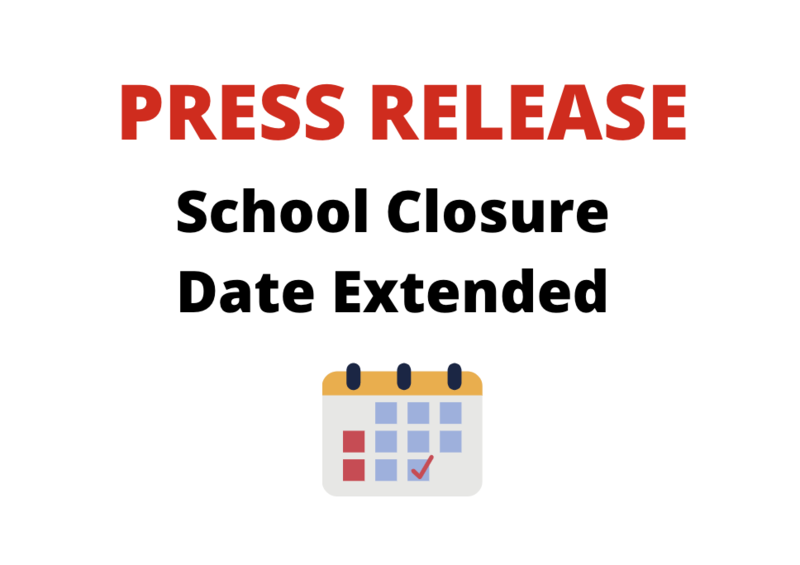 PRESS RELEASE - SCHOOL CLOSURE DATE EXTENDED Thumbnail Image
