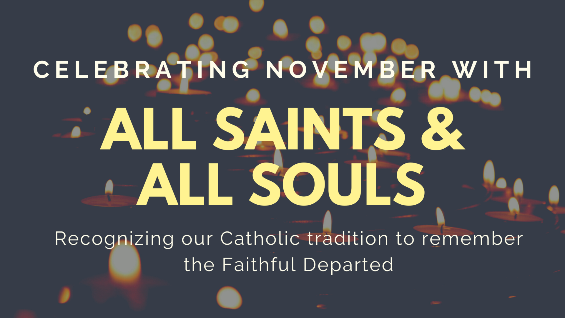 Celebrating November with All Saints and All Souls