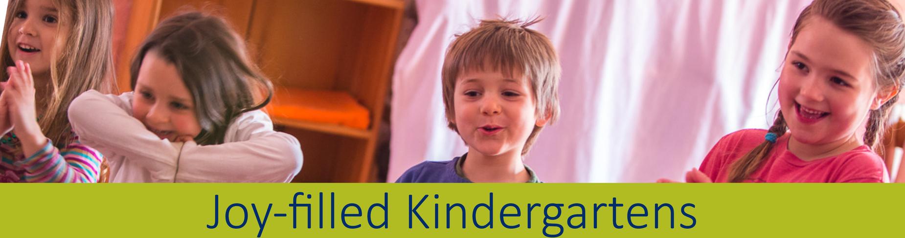 Joy-filled Kindergartens