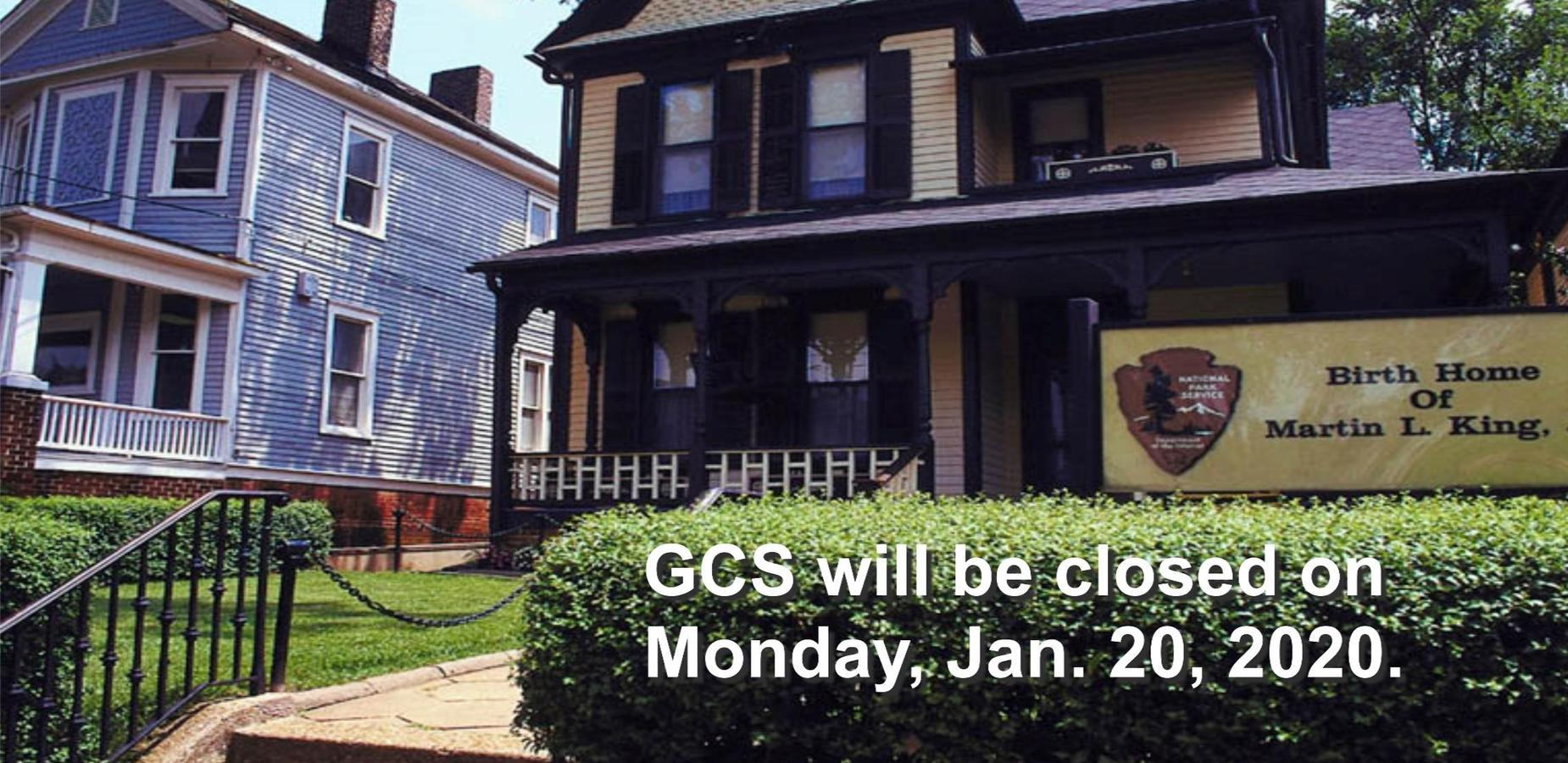 GCS Closed for MLK Day on Jan. 20th