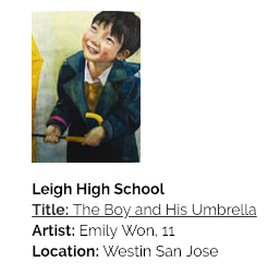 Leigh high school art title: The boy and his umbrella artist: emily won, 11 location westin san jose