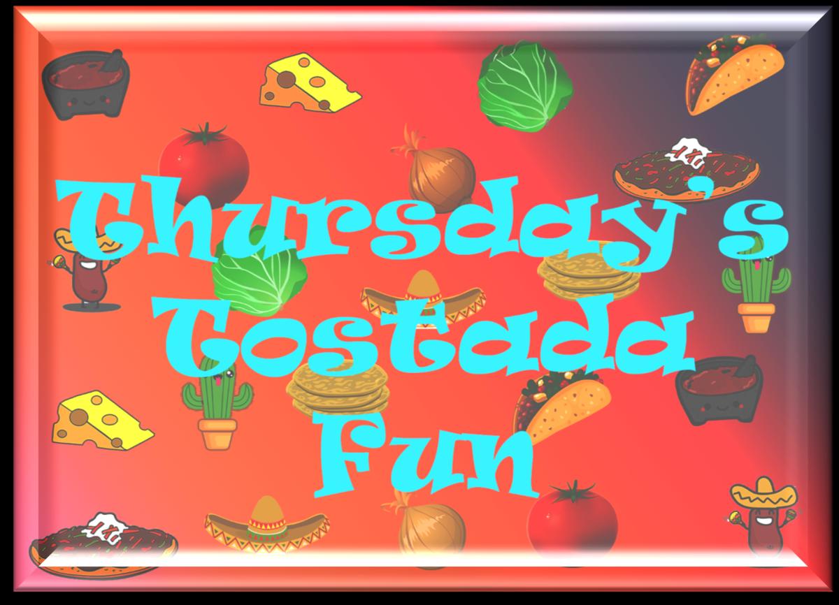 Thursday Tostada Fun!