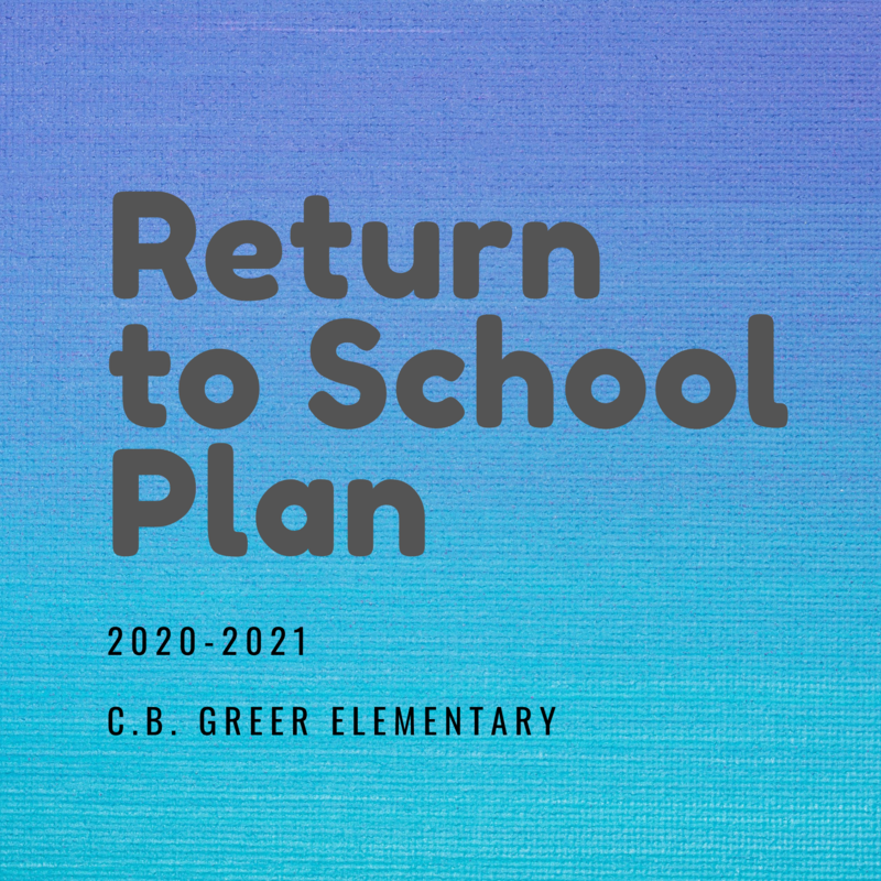Return to School Plan 2020 - 2021 for C.B. Greer Elementary Featured Photo