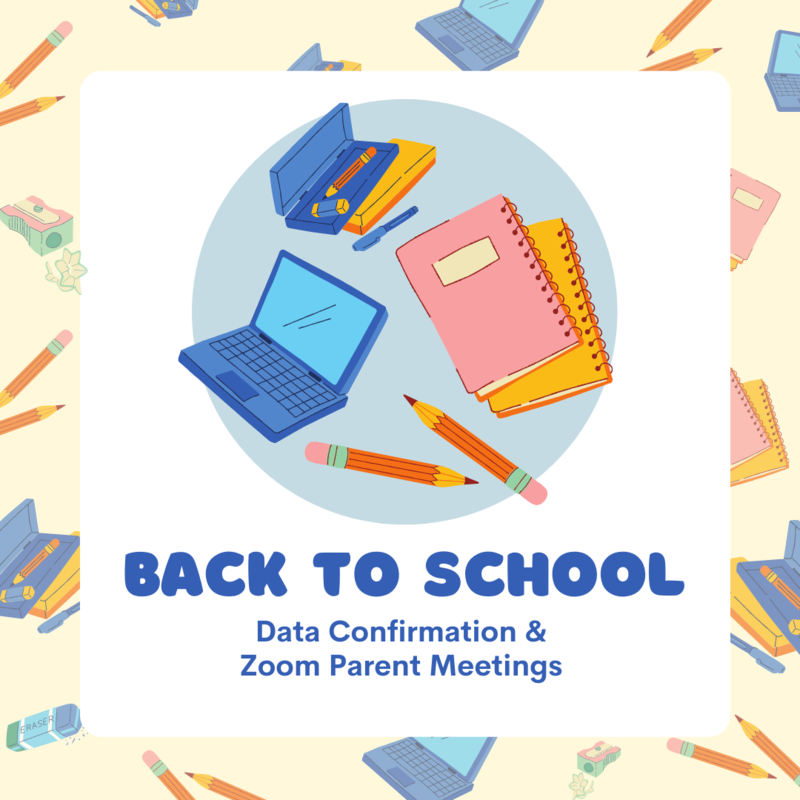 Back to School Data Confirmation & Zoom Parent Meetings