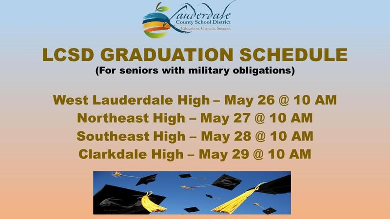 LCSD Graduations Schedule: (For seniors with military obligations)