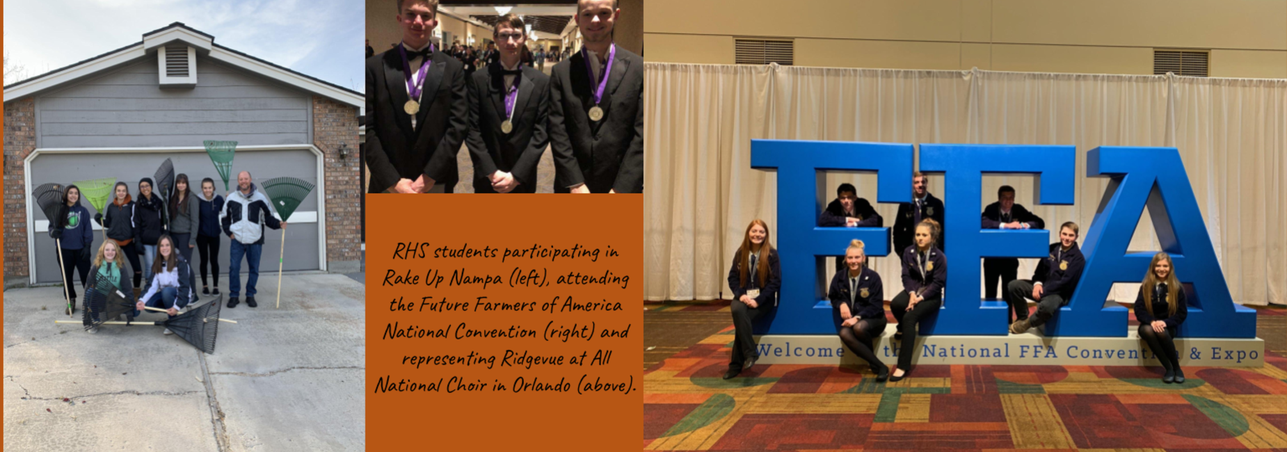 RHS Students participating in Rake Up Nampa, Future Farmers of America National Convention and representing Ridgevue at the All National Choir in Orlando.