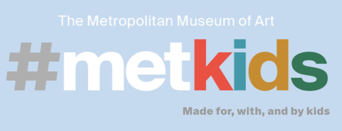 https://www.metmuseum.org/art/online-features/metkids/?fbclid=IwAR3MGNAC1CT5NSixlXVU0obIlbY8HH0BpU0ThEilYxLAcIyOFA_npfHyOG8