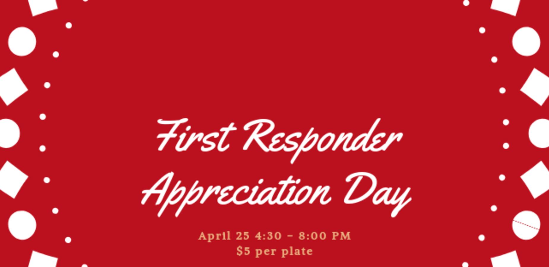 First Responder Appreciation Day Fundraiser April 25th 4:30-8:00 PM