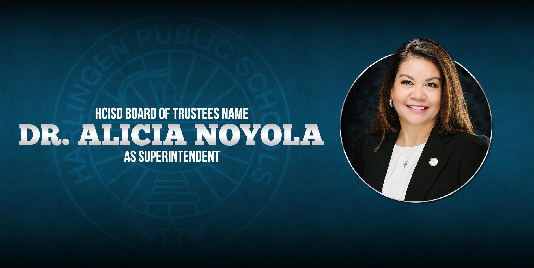 HCISD Board of Trustees Name Dr. Alicia Noyola as Superintendent