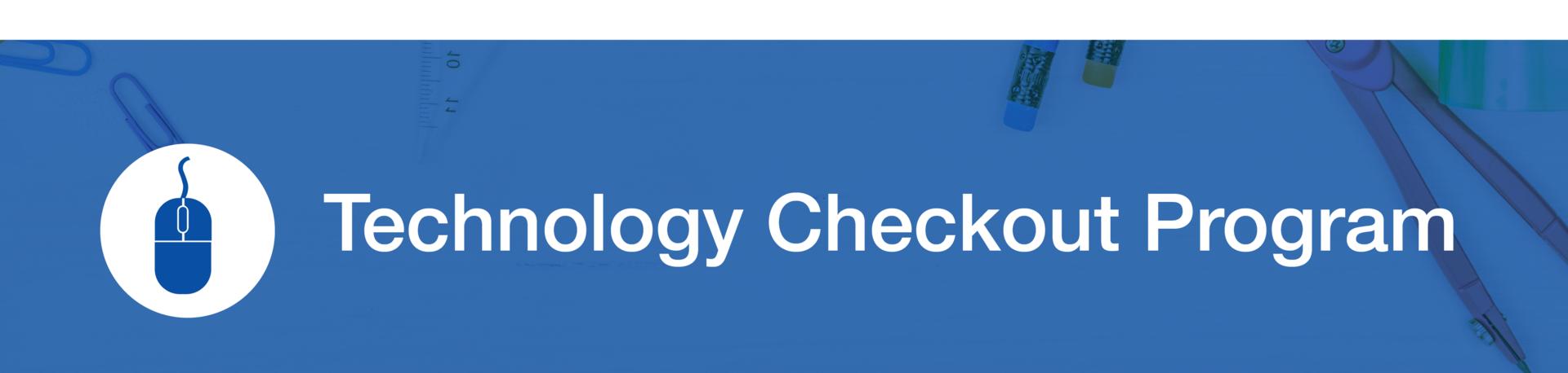 Technology Checkout Program