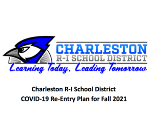 Charleston R-I School District COVID-19 Re-Entry Plan for Fall 2021
