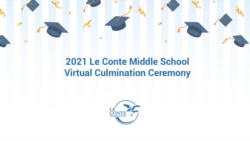 2021 Le Conte Middle School Virtual Culmination Ceremony Featured Photo