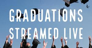 Graduations Streamed Live