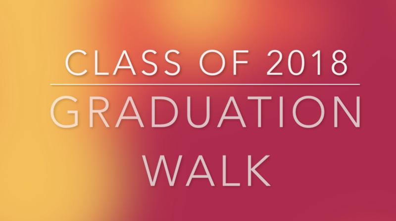 2018 Graduation Walk