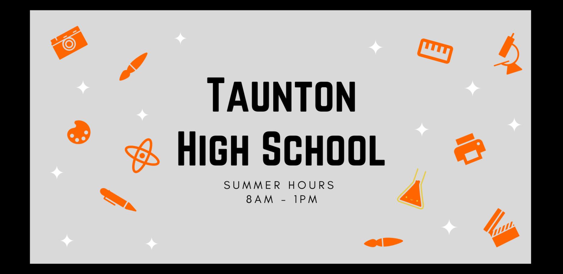 Taunton High School Summer Hours 8AM-1PM