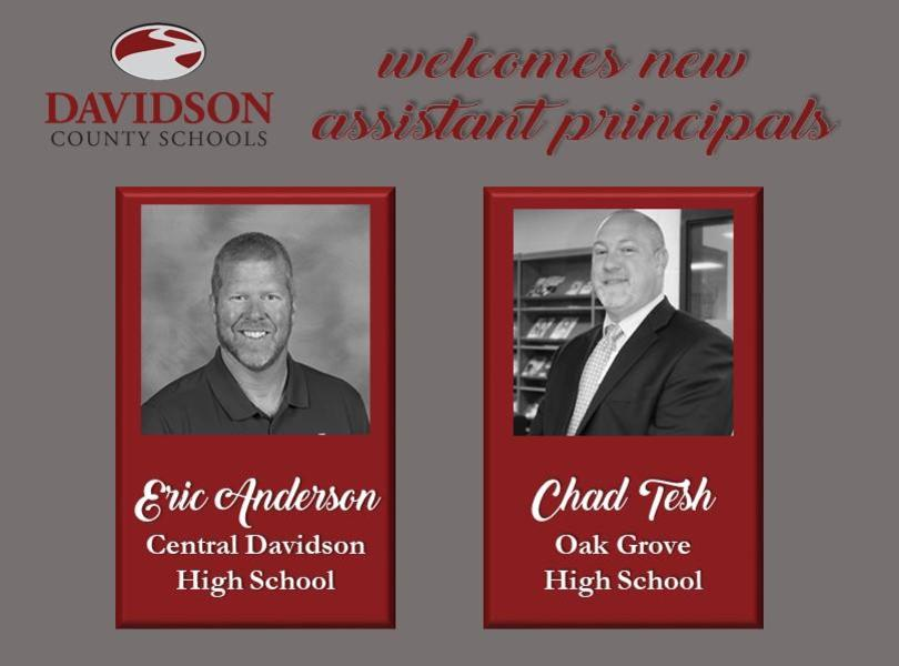 Davidson County Schools welcomes new assistant principals Eric Anderson at Central Davidson High School and Chad Tesh at Oak Grove High School