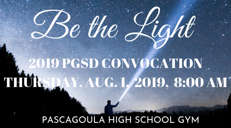 Be the light PGSD convocation Thursday, August 1, 8 am PHS Gym