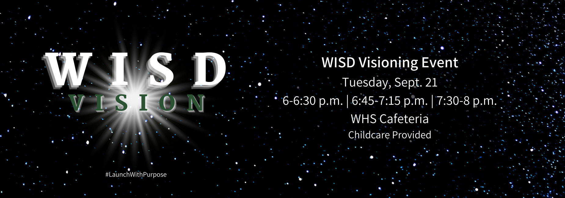 graphic reads WISD visioning event on September 21 at 6, 6:45 amd 7:30 in the WHS cafeteria