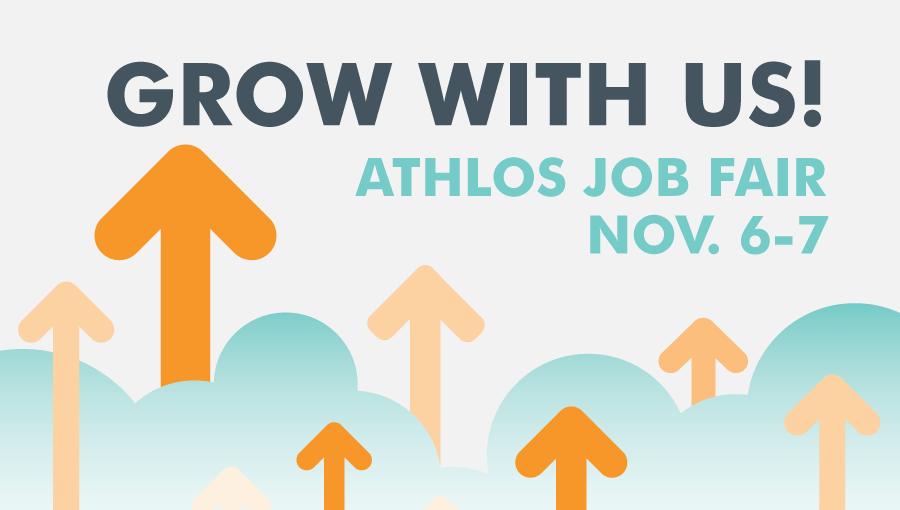 Grow With Us - Athlos Job Fair - Nov. 6-7