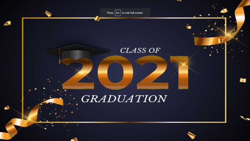 Congratulations, Class of 2021 (Graduate Presentation)