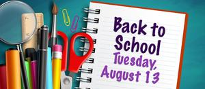 School starts Tuesday, August 14th.