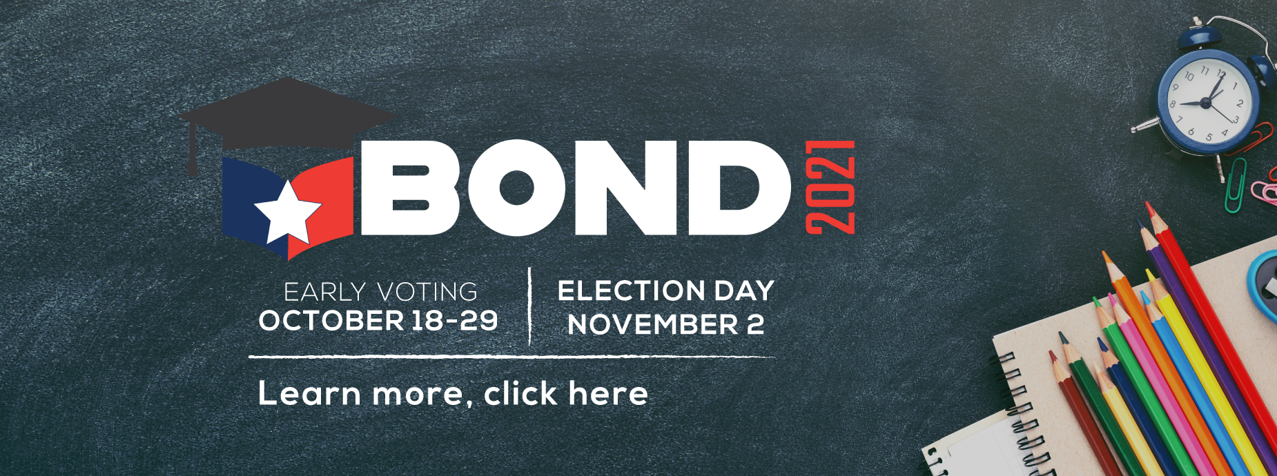 Bond Banner- Early Voting Oct. 21-29, Election Day Nov. 2
