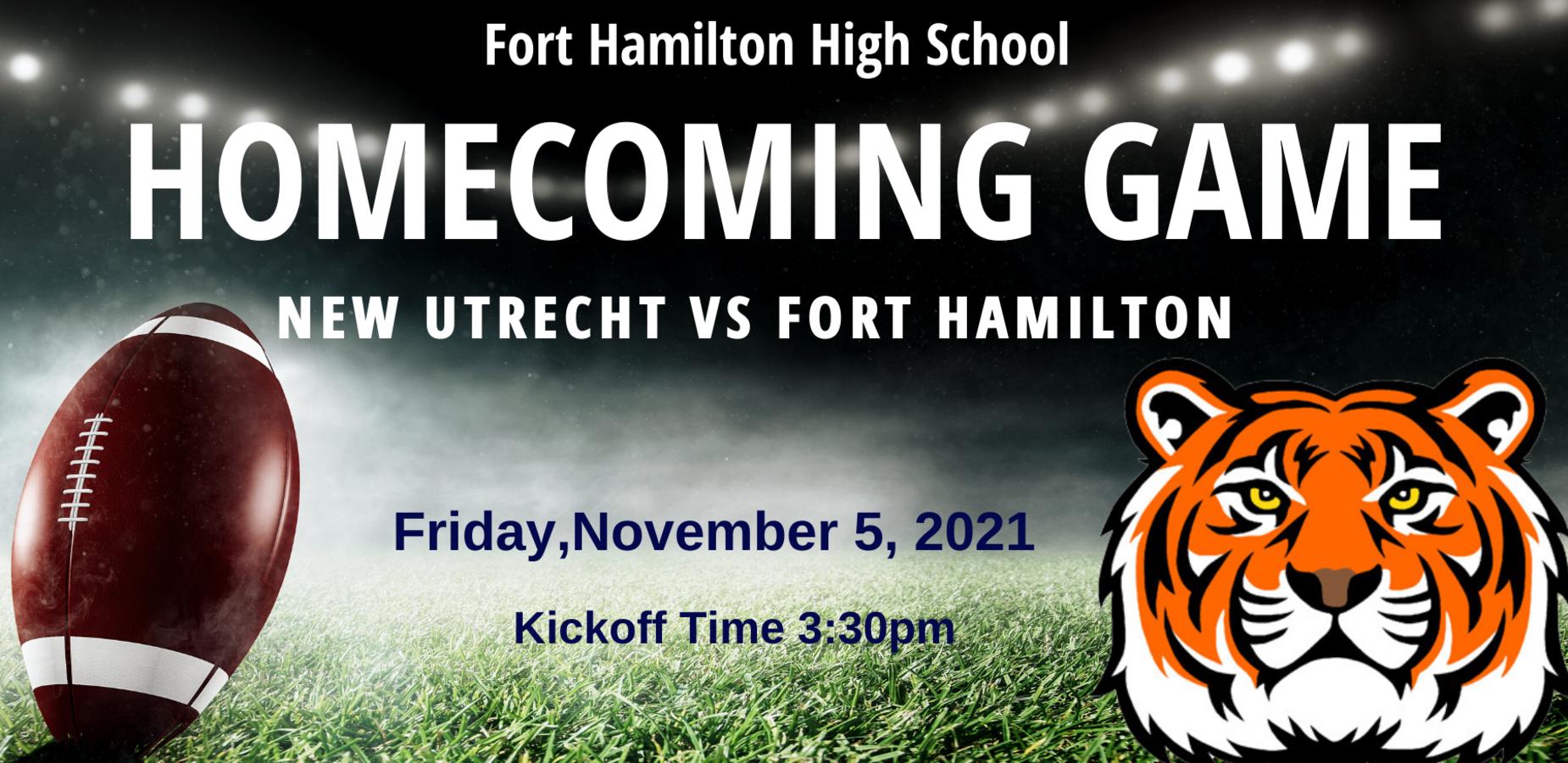 Fort Hamilton High School Homecoming Game. New Utrecht vs Fort Hamilton, Friday,November 5, 2021. Kickoff Time 3:30PM