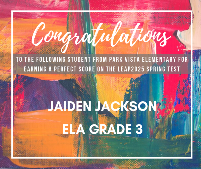 Congratulations to Jaiden Jackson from Park Vista Elementary for earning a perfect score on his 4th Grade ELA LEAP2025 test. #stlandryproud