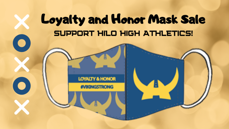 Image depicts a mask design with the Hilo High Logo and the words Loyalty & Honor and the hashtag Viking Strong.