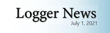 Logger News, July 1, 2021