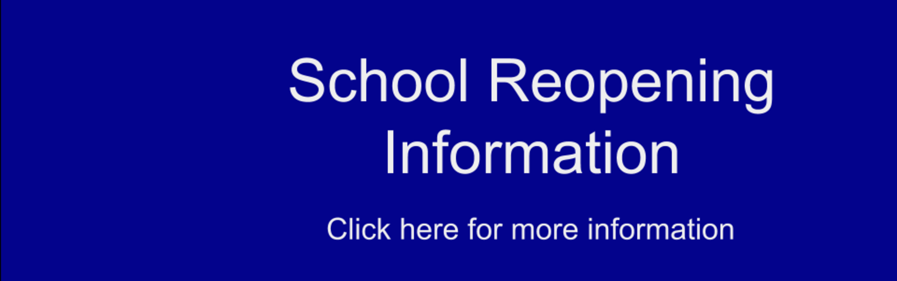 Link to page with more information about school reopening