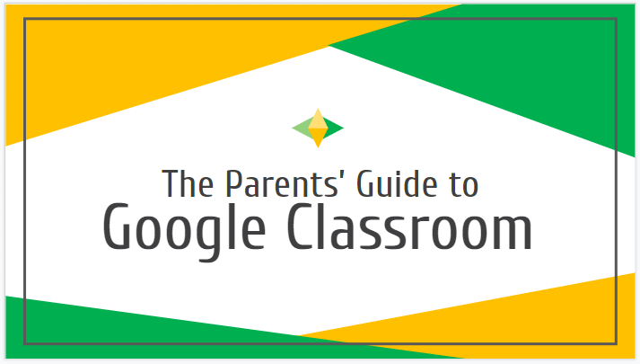 2020 Parents' Guide to Google Classroom Featured Photo
