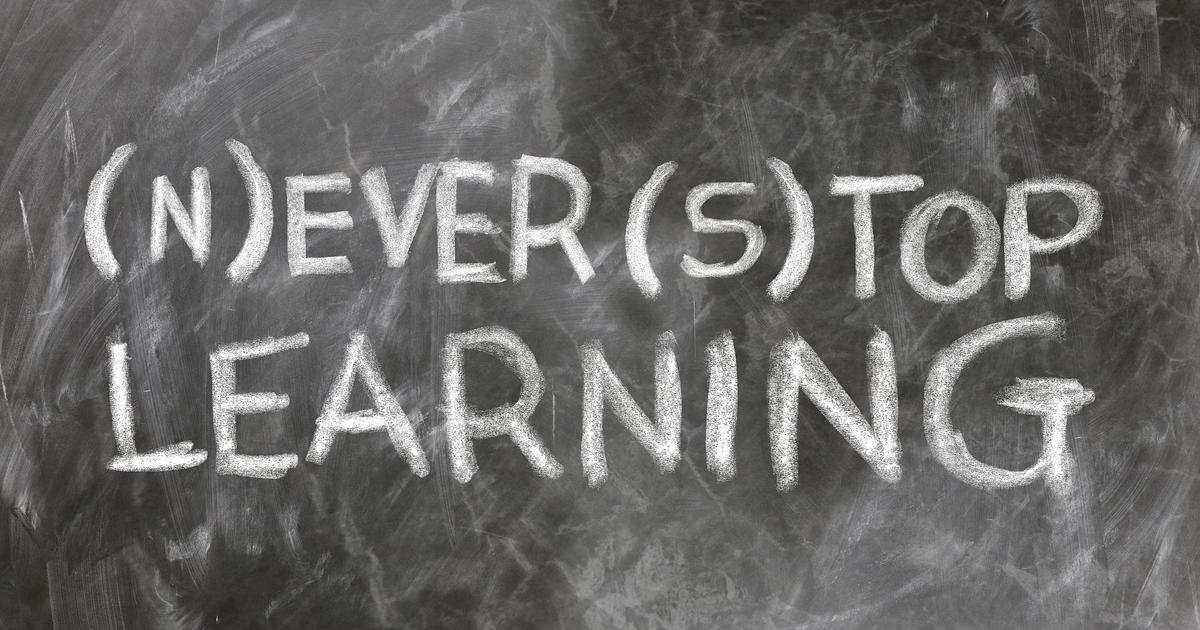 Never Stop Learning on a calk board