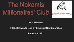 1,053,800 words read by Emanuel Santiago Ulloa, he's the first Nokomis Millionaire Club member