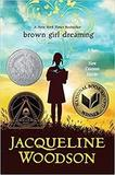 Brown Girl Dreaming is a 2014 adolescent novel told in verse by author Jacqueline Woodson.